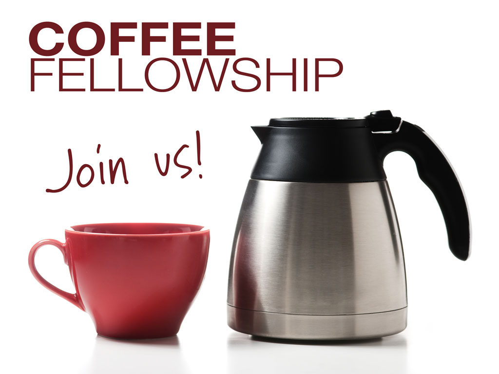 "Sunday Coffee & Fellowship - 9:45 am to 10:00 am @ 10:00 am Coffee & Fellowship in the ""Lighthouse"" Sanctuary"