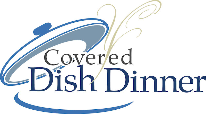 Covered Dish Dinner - Wednesday 6:00 pm @ Fellowship Hall